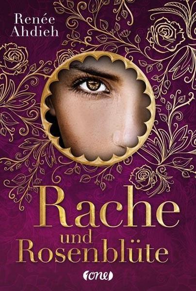 Renée Ahdieh, Rache und Rosenblüte
